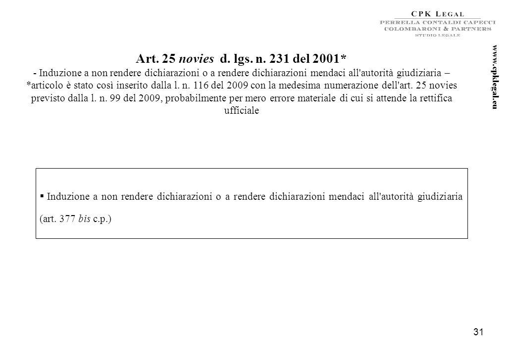 30 Art. 25 novies d. lgs. n. 231 del 2001* - Delitti in materia di violazione del diritto d'autore- *articolo inserito dalla l. n. 99 del 2009 (art. 1