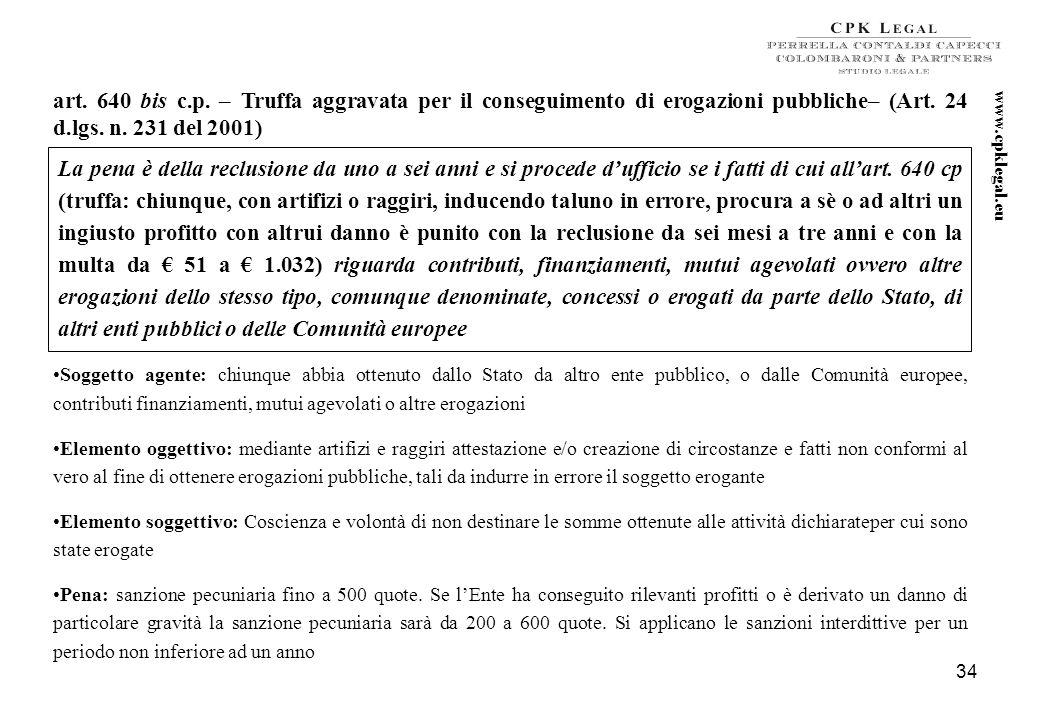 33 Salvo che il fatto costituisca il reato previsto dall'articolo 640 bis, chiunque mediante l'utilizzo o la presentazione di dichiarazioni o document