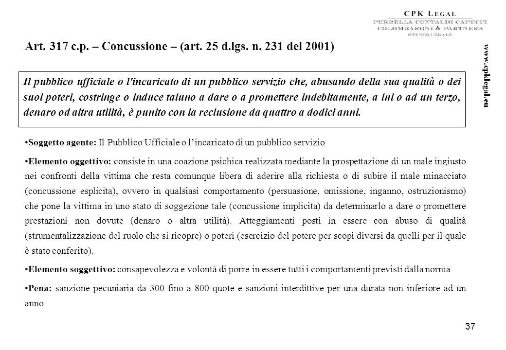 36 Art. 316 ter e 640 bis... segue La mera presentazione di dichiarazioni false consistenti in fatture indicanti un prezzo maggiore di quello effettiv