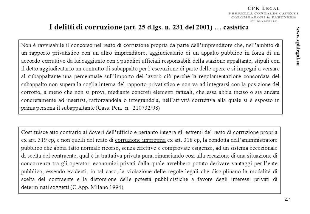 40 I delitti di corruzione (art. 25 d.lgs. n. 231 del 2001) … segue Le pene stabilite al primo comma dell'articolo 318 (corruzione per atto dufficio),