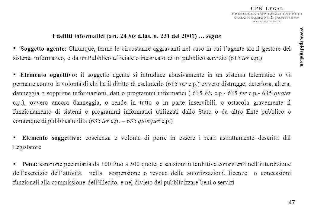 46 I delitti informatici (art. 24 bis d.lgs. n. 231 del 2001) … segue Art. 635 quater c.p. – Danneggiamento di sistemi informatici o telematici - Salv