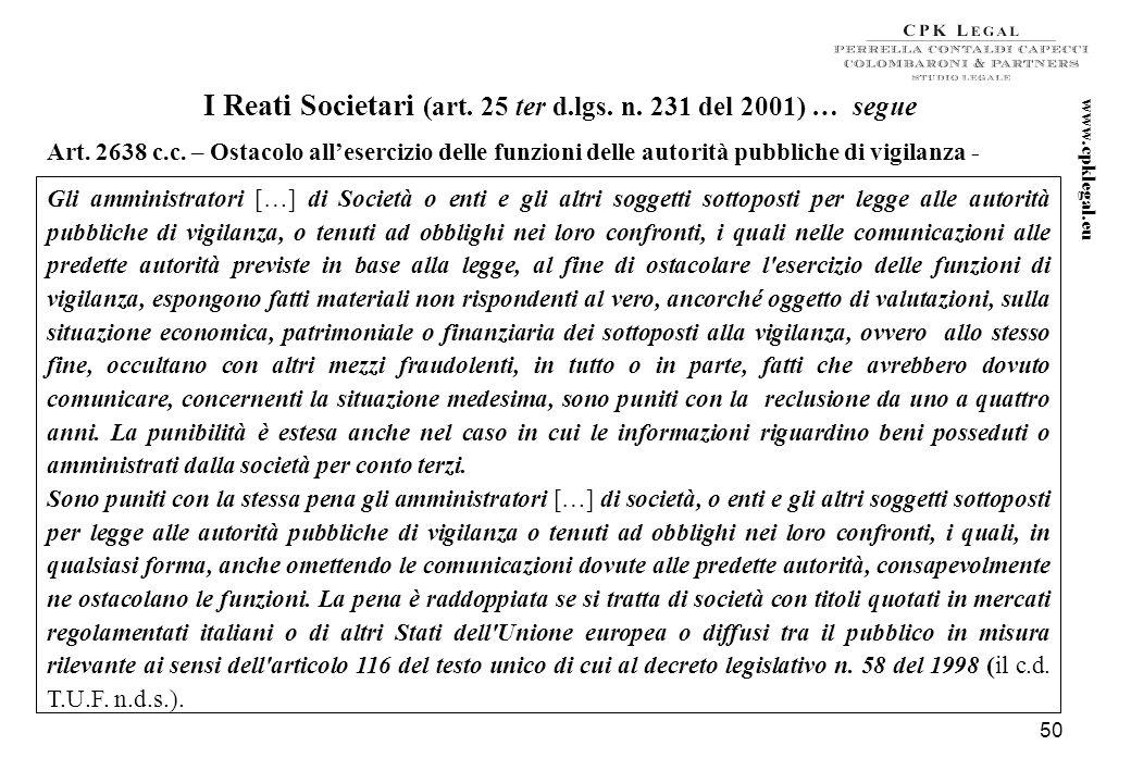 49 I Reati Societari (art. 25 ter d.lgs. n. 231 del 2001) … segue Gli amministratori che, occultando documenti o con altri idonei artifici, impediscon