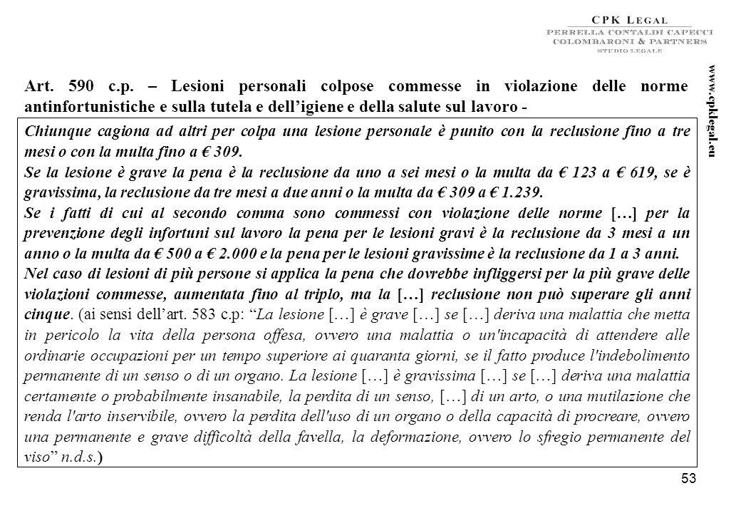52 I Reati in materia di salute e sicurezza sui luoghi di lavoro (art. 25 septies d.lgs. n. 231 del 2001) Chiunque cagiona per colpa la morte di una p