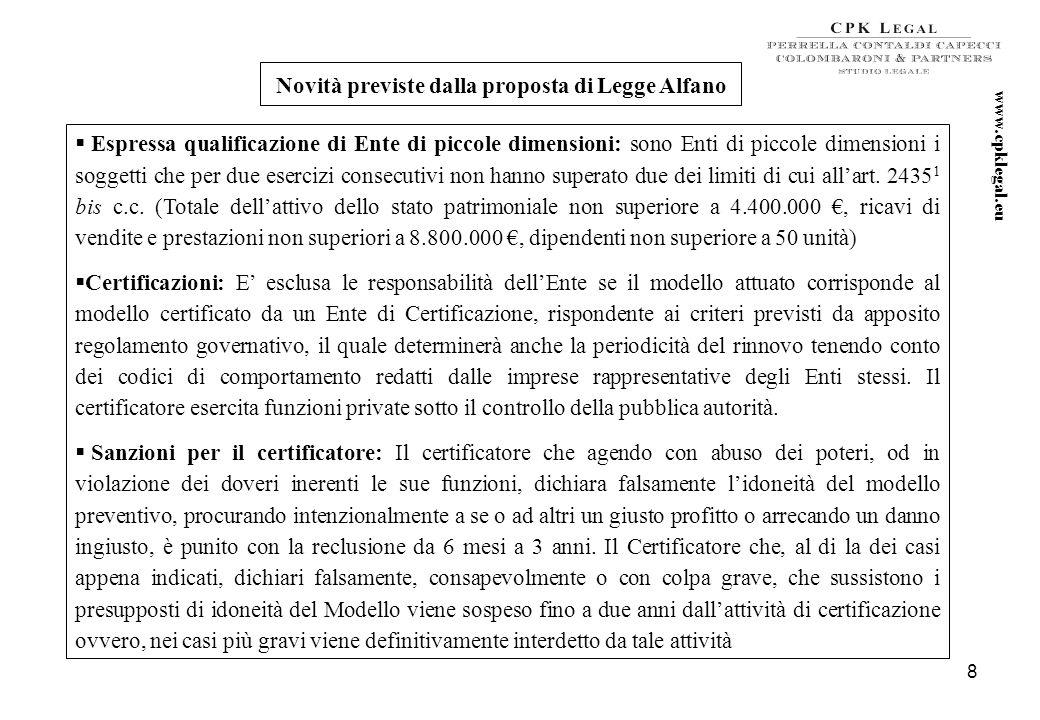 7 Novità legislative www.cpklegal.eu Il 7 luglio 2010 il Ministro della Giustizia Alfano ha presentato allArel (Agenzia Ricerche e Legislazione) uno s