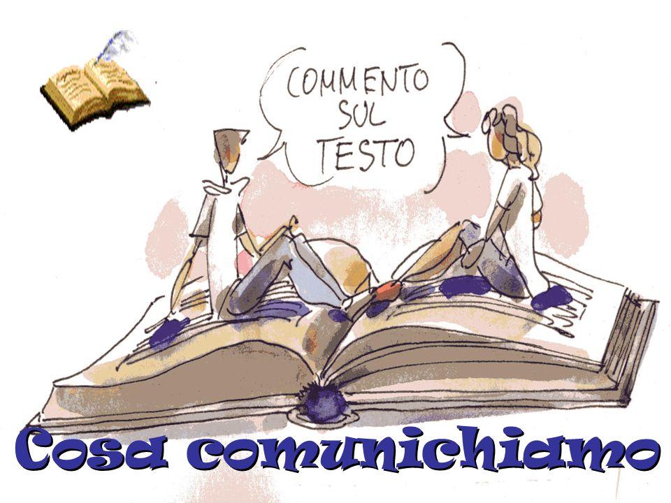 Cosa comunichiamo