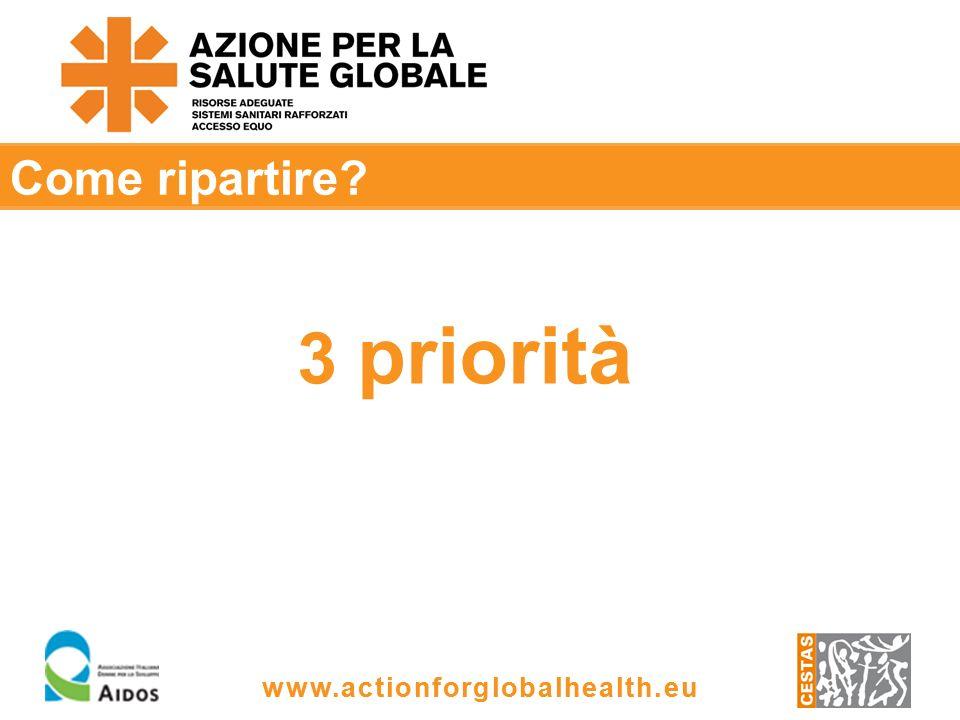 www.actionforglobalhealth.eu Come ripartire 3 priorità