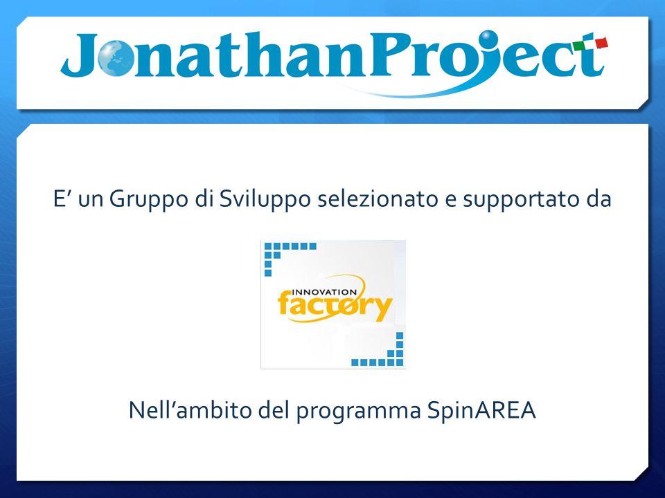 E un Gruppo di Sviluppo selezionato e supportato da Nellambito del programma SpinAREA