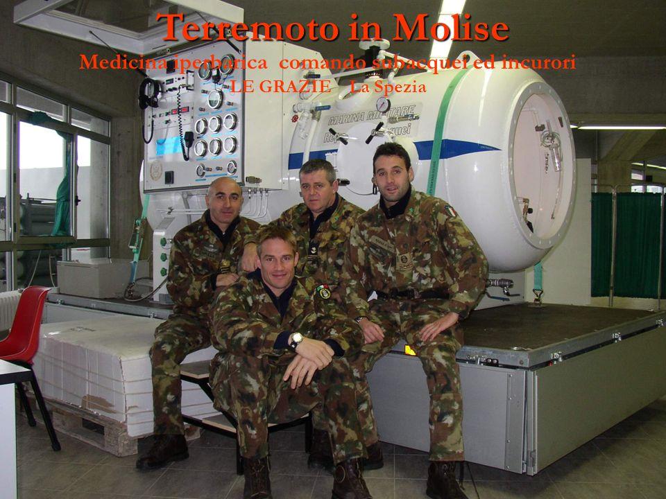 Terremoto in Molise Medicina iperbarica comando subacquei ed incurori LE GRAZIE La Spezia