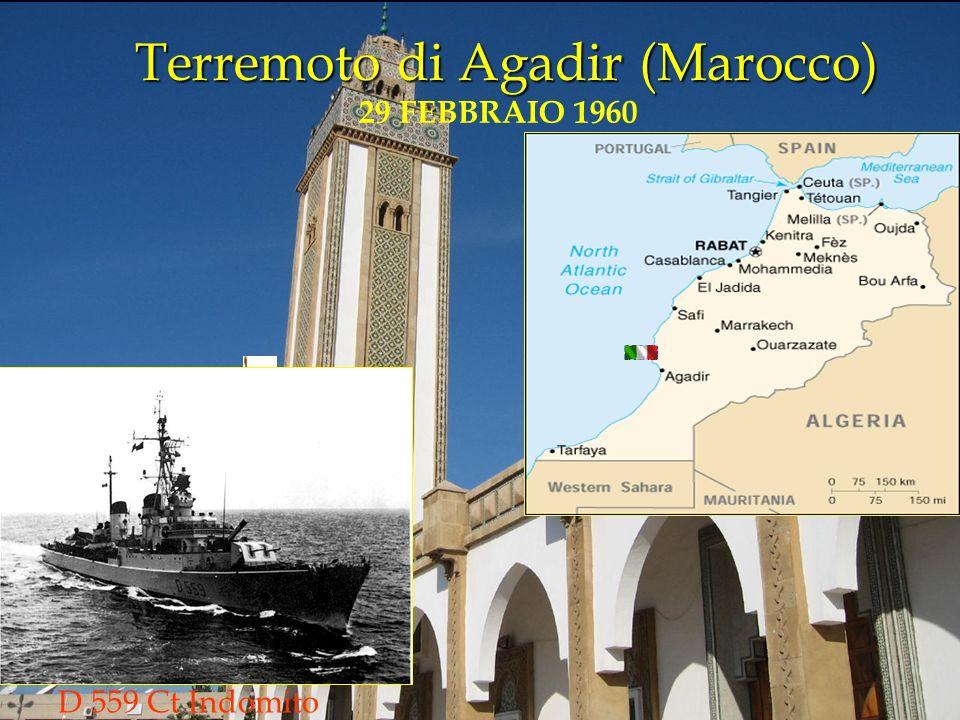 Terremoto di Agadir (Marocco) Terremoto di Agadir (Marocco) D 559 Ct Indomito 29 FEBBRAIO 1960