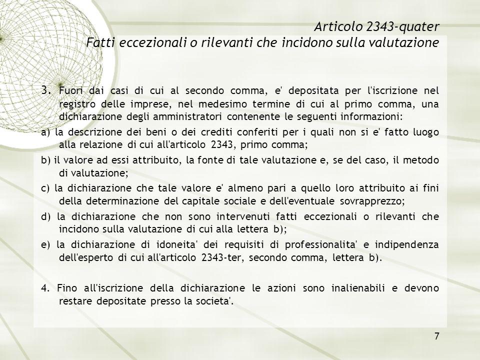 7 Articolo 2343-quater Fatti eccezionali o rilevanti che incidono sulla valutazione 3. Fuori dai casi di cui al secondo comma, e' depositata per l'isc