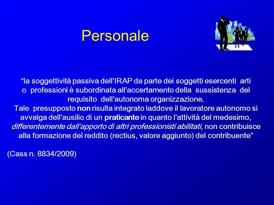 Personale la soggettività passiva dellIRAP da parte dei soggetti esercenti arti o professioni è subordinata allaccertamento della sussistenza del requ