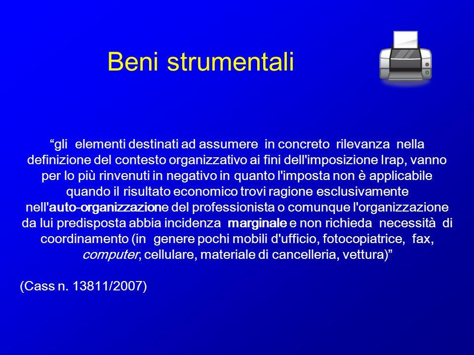 Beni strumentali gli elementi destinati ad assumere in concreto rilevanza nella definizione del contesto organizzativo ai fini dell'imposizione Irap,