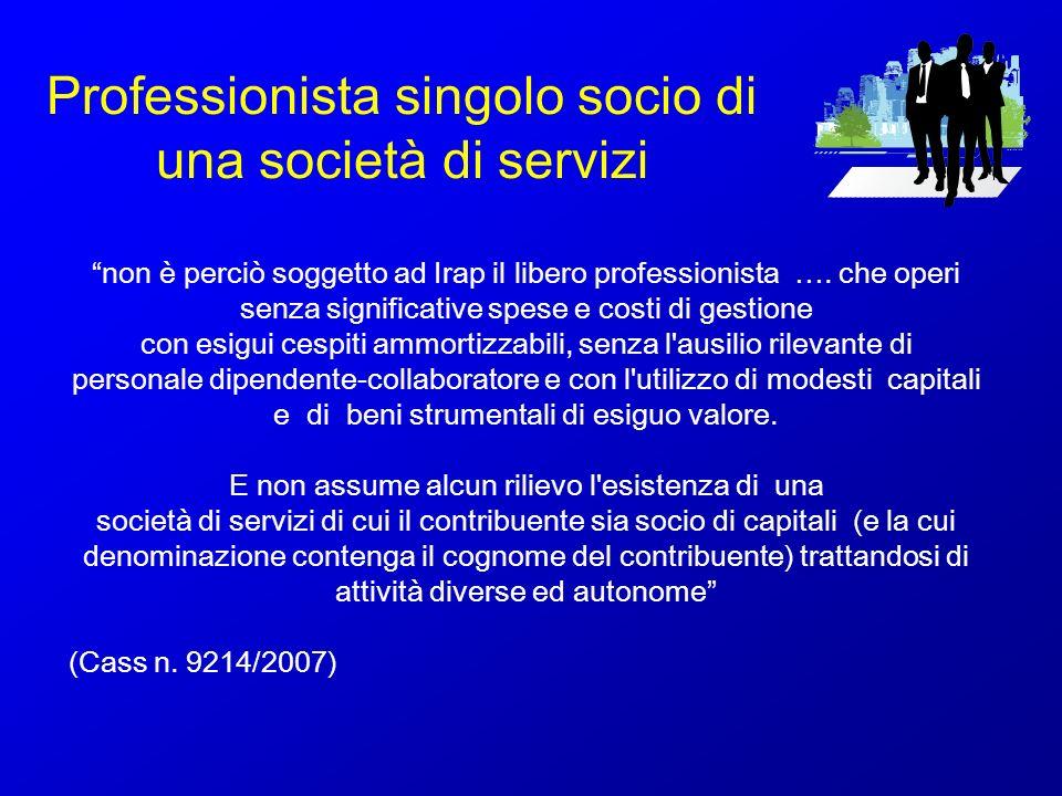 Professionista singolo socio di una società di servizi non è perciò soggetto ad Irap il libero professionista …. che operi senza significative spese e