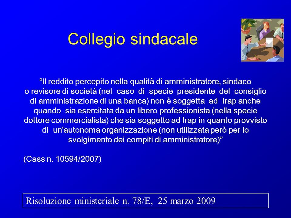 Collegio sindacale Il reddito percepito nella qualità di amministratore, sindaco o revisore di società (nel caso di specie presidente del consiglio di