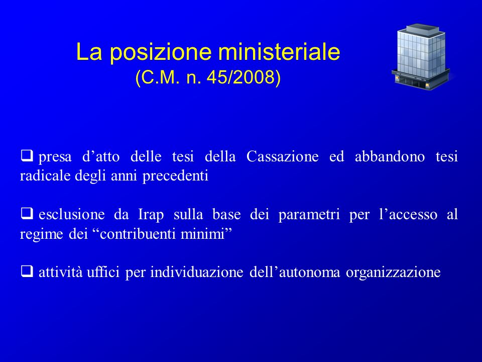 La posizione ministeriale (C.M. n. 45/2008) presa datto delle tesi della Cassazione ed abbandono tesi radicale degli anni precedenti esclusione da Ira