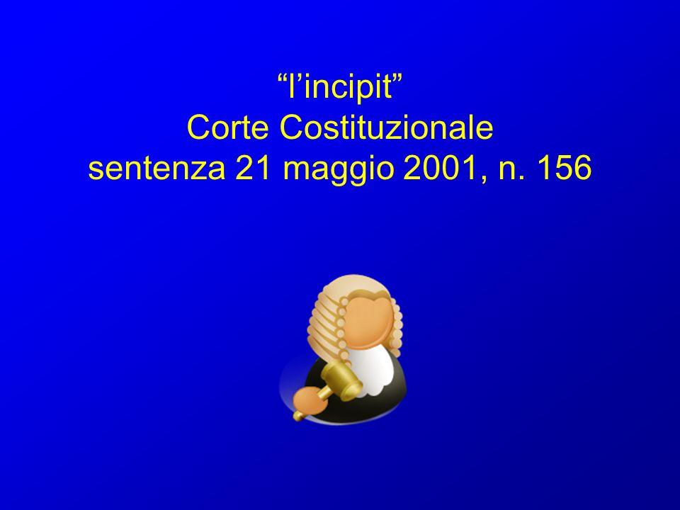lincipit Corte Costituzionale sentenza 21 maggio 2001, n. 156