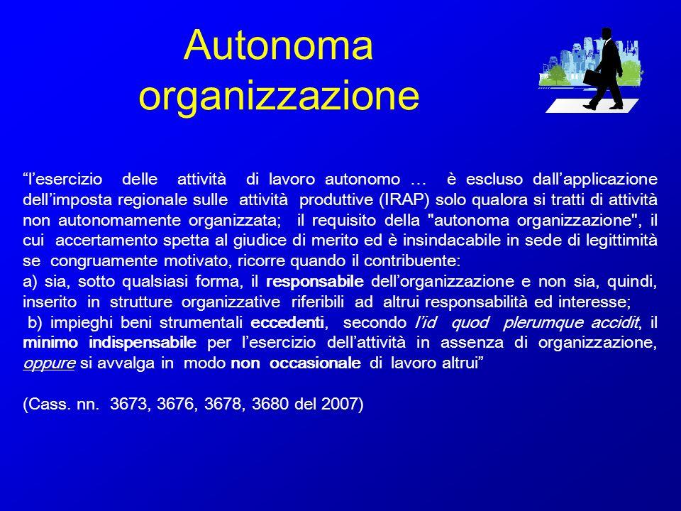 Autonoma organizzazione lesercizio delle attività di lavoro autonomo … è escluso dallapplicazione dellimposta regionale sulle attività produttive (IRA