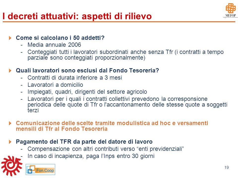 www.mefop.it 19 I decreti attuativi: aspetti di rilievo Come si calcolano i 50 addetti? -Media annuale 2006 -Conteggiati tutti i lavoratori subordinat