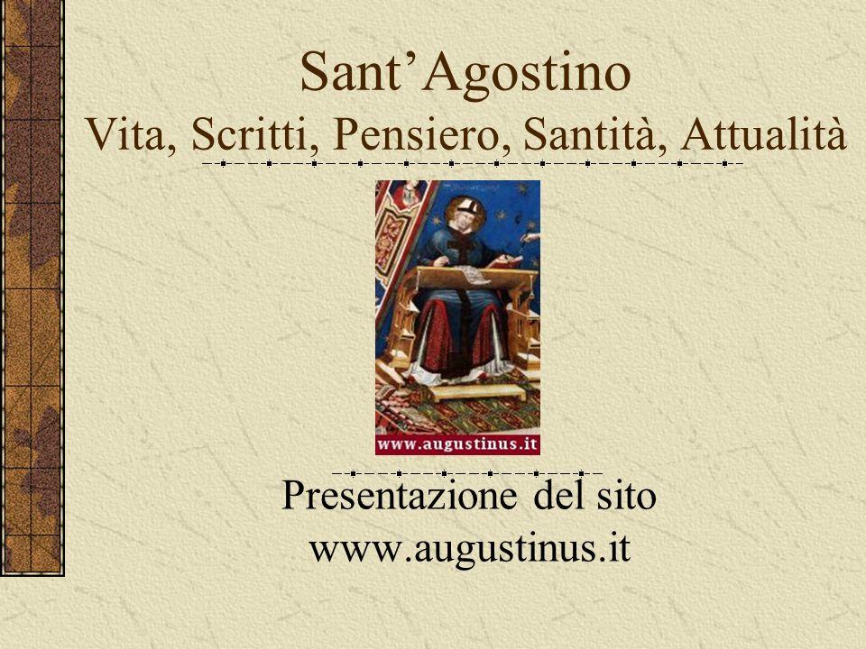 SantAgostino Vita, Scritti, Pensiero, Santità, Attualità Presentazione del sito www.augustinus.it