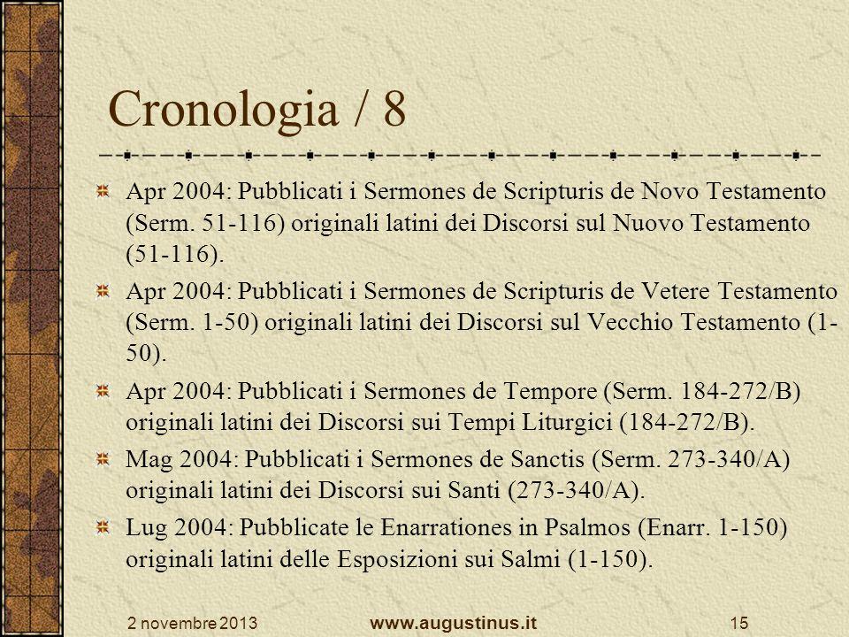 2 novembre 2013 www.augustinus.it 15 Cronologia / 8 Apr 2004: Pubblicati i Sermones de Scripturis de Novo Testamento (Serm. 51-116) originali latini d