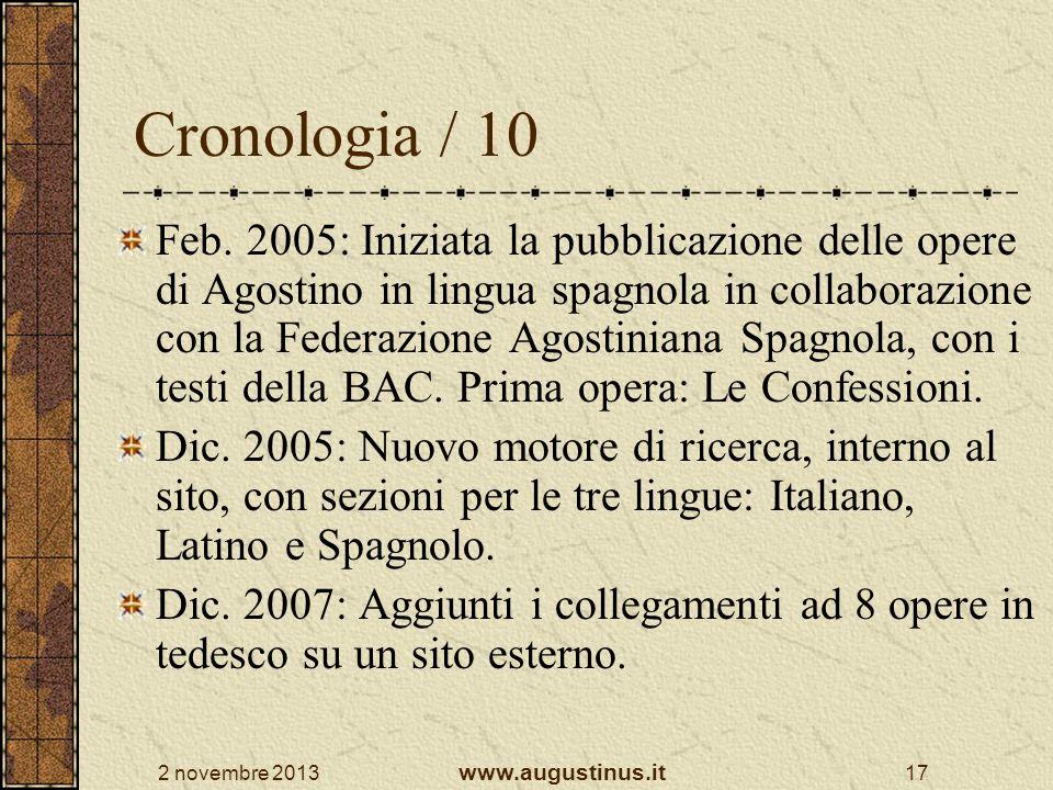 2 novembre 2013 www.augustinus.it 17 Cronologia / 10 Feb. 2005: Iniziata la pubblicazione delle opere di Agostino in lingua spagnola in collaborazione