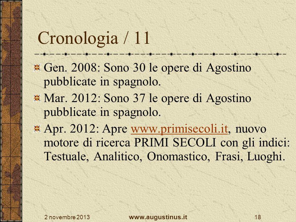 2 novembre 2013 www.augustinus.it 18 Cronologia / 11 Gen. 2008: Sono 30 le opere di Agostino pubblicate in spagnolo. Mar. 2012: Sono 37 le opere di Ag