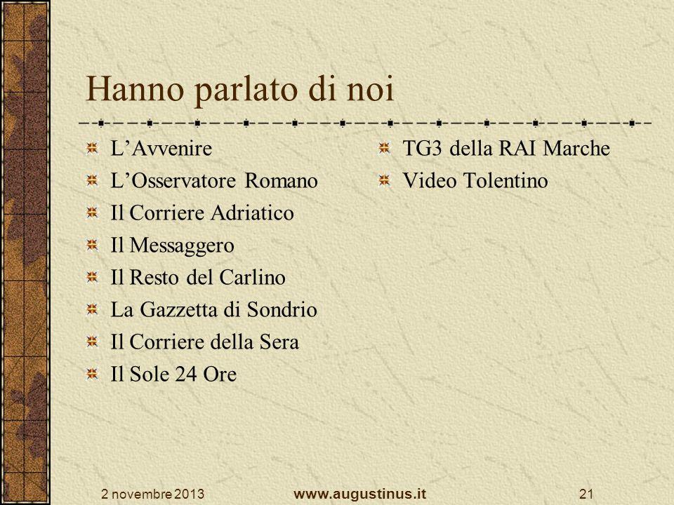 2 novembre 2013 www.augustinus.it 21 Hanno parlato di noi LAvvenire LOsservatore Romano Il Corriere Adriatico Il Messaggero Il Resto del Carlino La Ga