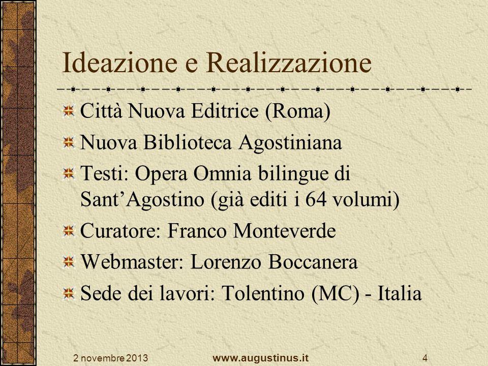 2 novembre 2013 www.augustinus.it 4 Ideazione e Realizzazione Città Nuova Editrice (Roma) Nuova Biblioteca Agostiniana Testi: Opera Omnia bilingue di