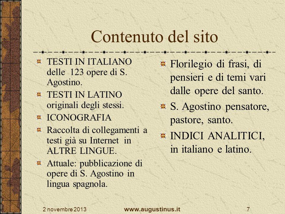 2 novembre 2013 www.augustinus.it 7 Contenuto del sito TESTI IN ITALIANO delle 123 opere di S. Agostino. TESTI IN LATINO originali degli stessi. ICONO