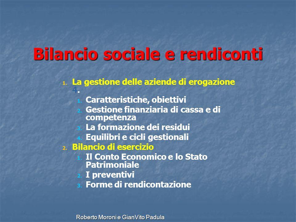 Roberto Moroni e GianVito Padula Bilancio sociale e rendiconti 1. 1. La gestione delle aziende di erogazione 4. 1. 1. Caratteristiche, obiettivi 2. 2.