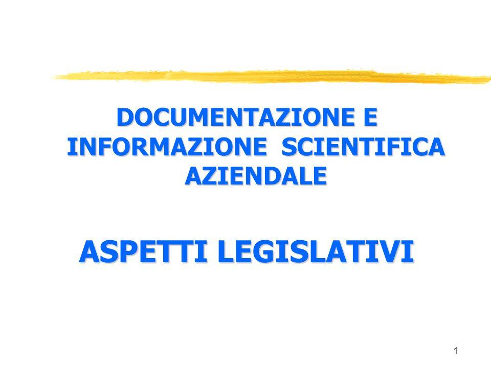 1 DOCUMENTAZIONE E INFORMAZIONE SCIENTIFICA AZIENDALE ASPETTI LEGISLATIVI