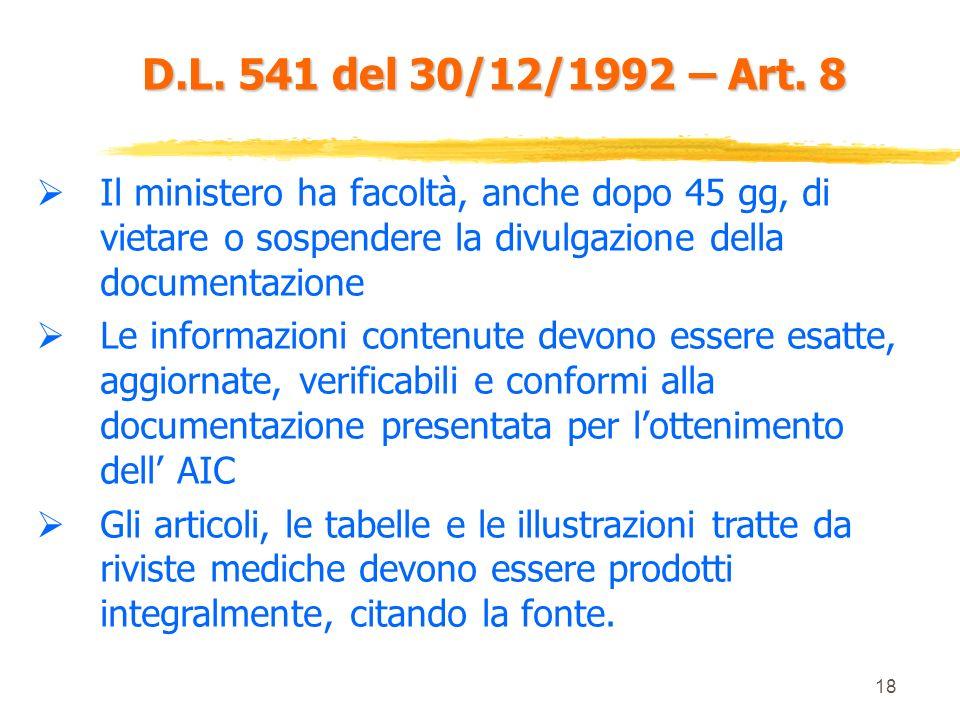 17 D.L. 541 del 30/12/1992 – Art. 8 Nessuna documentazione sul medicinale, ad eccezione del riassunto sulle caratteristiche del prodotto ( scheda tecn