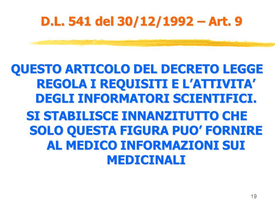 18 D.L. 541 del 30/12/1992 – Art. 8 Il ministero ha facoltà, anche dopo 45 gg, di vietare o sospendere la divulgazione della documentazione Le informa