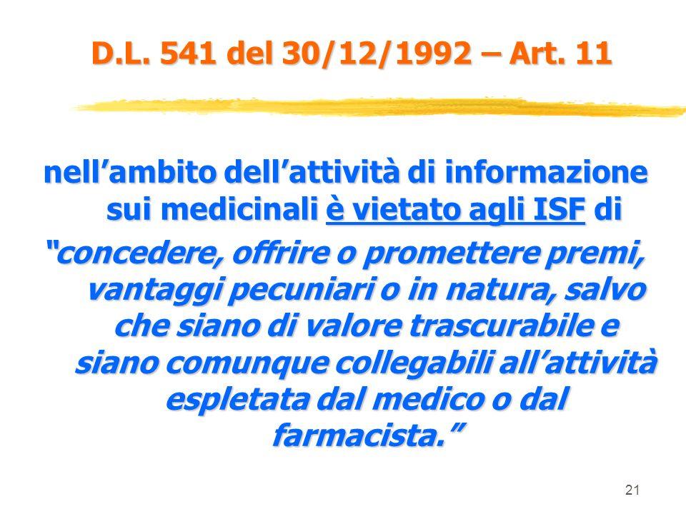 20 D.L. 541 del 30/12/1992 – Art. 9 INFORMATORI SCIENTIFICI INFORMATORI SCIENTIFICI Laurea in : Medicina e chirurgia Medicina e chirurgia Scienze biol