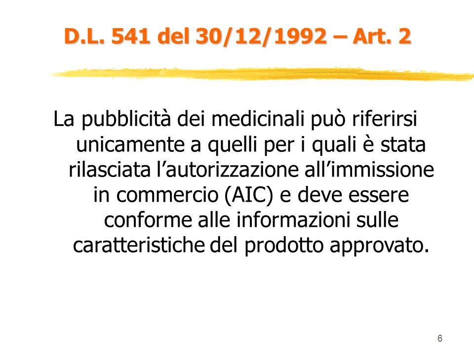 5 D.L. 541 del 30/12/1992 – Art. 1 All interno di questo articolo assume particolare importanza per le aziende farmaceutiche il comma 3 …è ricompresa