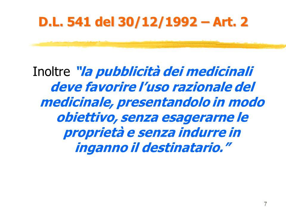 6 D.L. 541 del 30/12/1992 – Art. 2 La pubblicità dei medicinali può riferirsi unicamente a quelli per i quali è stata rilasciata lautorizzazione allim
