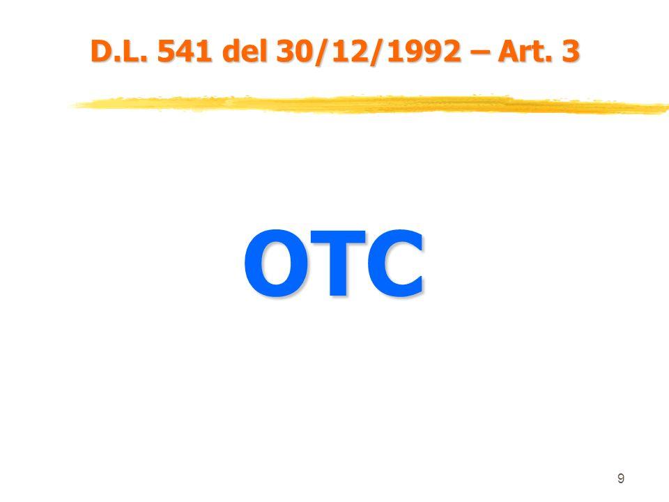 8 D.L. 541 del 30/12/1992 – Art. 3 Larticolo 3 regola la pubblicità di un medicinale presso il pubblico. Possono essere oggetto di pubblicità solo que