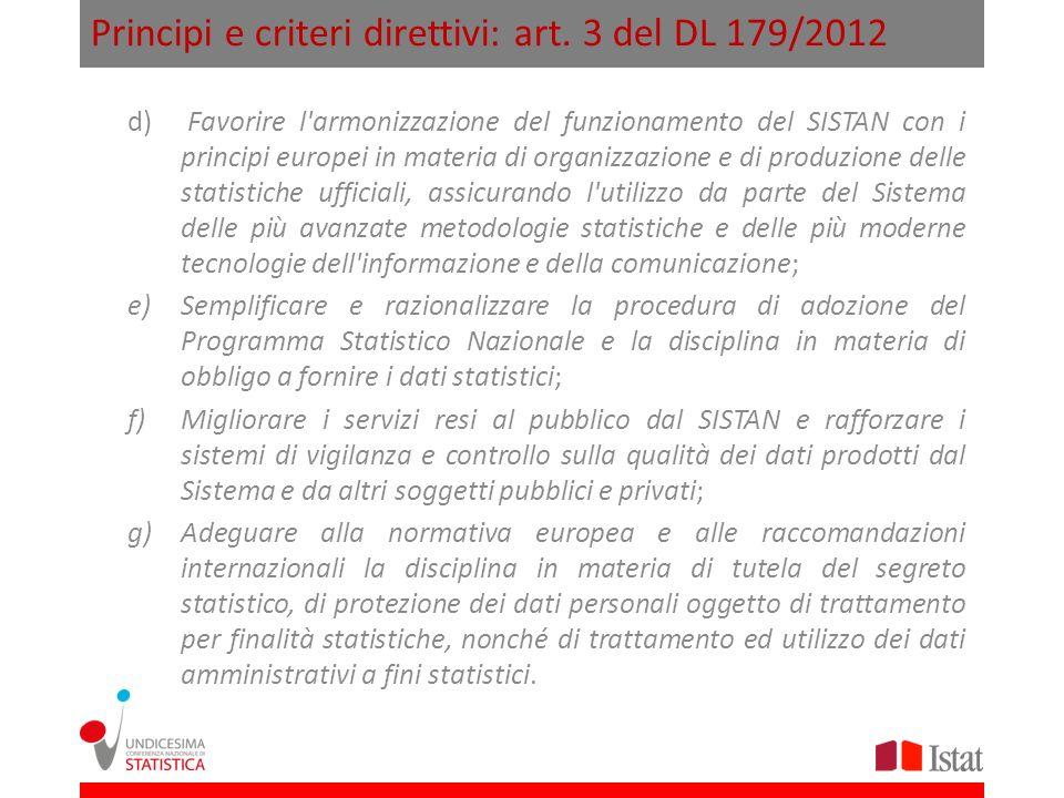 Principi e criteri direttivi: art. 3 del DL 179/2012 d) Favorire l'armonizzazione del funzionamento del SISTAN con i principi europei in materia di or