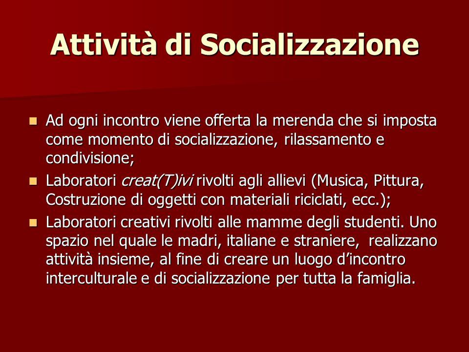 Attività di Socializzazione Ad ogni incontro viene offerta la merenda che si imposta come momento di socializzazione, rilassamento e condivisione; Ad