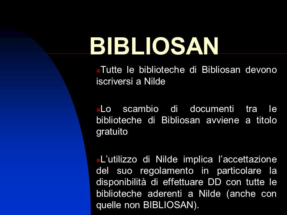 BIBLIOSAN Tutte le biblioteche di Bibliosan devono iscriversi a Nilde Lo scambio di documenti tra le biblioteche di Bibliosan avviene a titolo gratuit