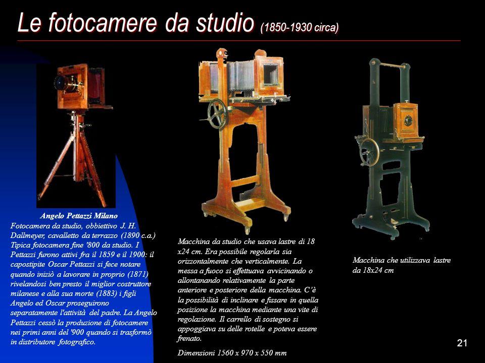 20 Le fotocamere da studio (1850-1930 circa) Con il nome di fotocamere da studio e da campagna si intendono le fotocamere di legno che, con l'invenzio