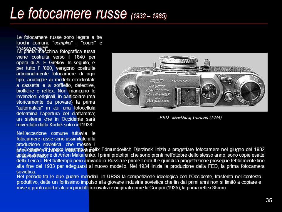 34 La Leica Ernst Leitz (Wetzlar - Germania) (1925 – 1936) La Leica cambia radicalmente la storia della macchina fotografica: non è il miglioramento d