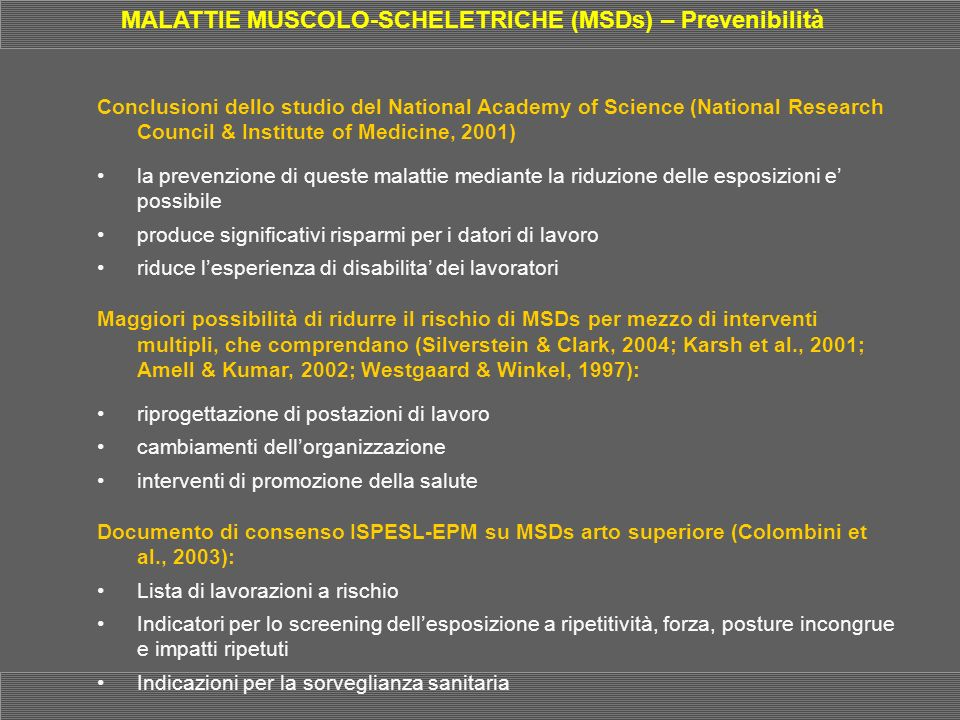 MALATTIE MUSCOLO-SCHELETRICHE (MSDs) – Prevenibilità Conclusioni dello studio del National Academy of Science (National Research Council & Institute o