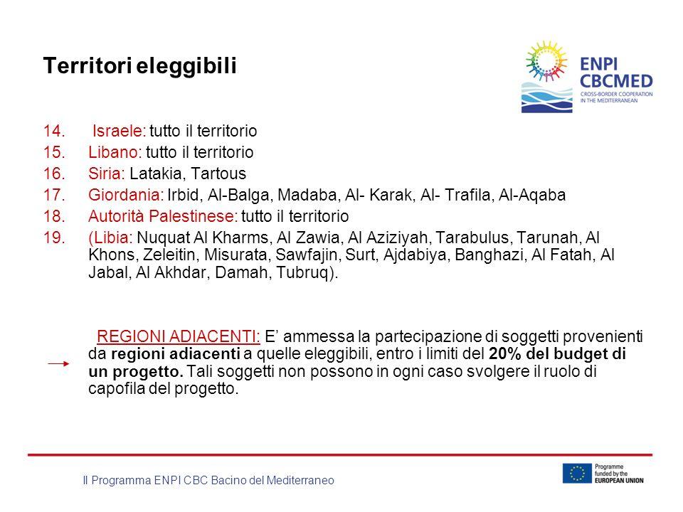 Il Programma ENPI CBC Bacino del Mediterraneo Territori eleggibili 14. Israele: tutto il territorio 15.Libano: tutto il territorio 16.Siria: Latakia,