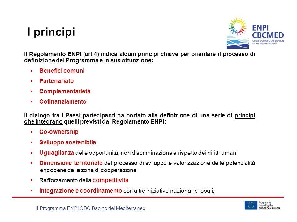 Il Programma ENPI CBC Bacino del Mediterraneo I principi Il Regolamento ENPI (art.4) indica alcuni principi chiave per orientare il processo di defini