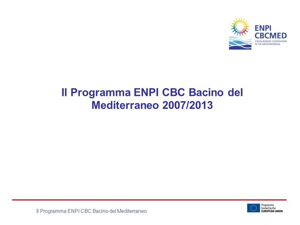 Il Programma ENPI CBC Bacino del Mediterraneo Il Programma ENPI CBC Bacino del Mediterraneo 2007/2013