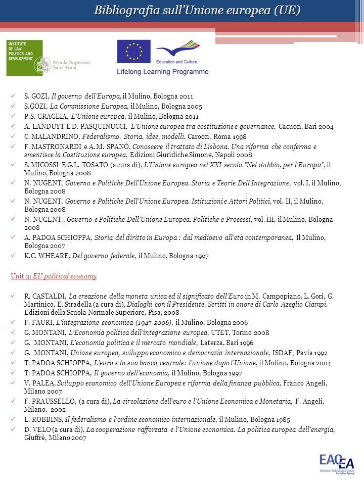 S. GOZI, Il governo dell'Europa, il Mulino, Bologna 2011 S.GOZI, La Commissione Europea, il Mulino, Bologna 2005 P.S. GRAGLIA, L'Unione europea, il Mu