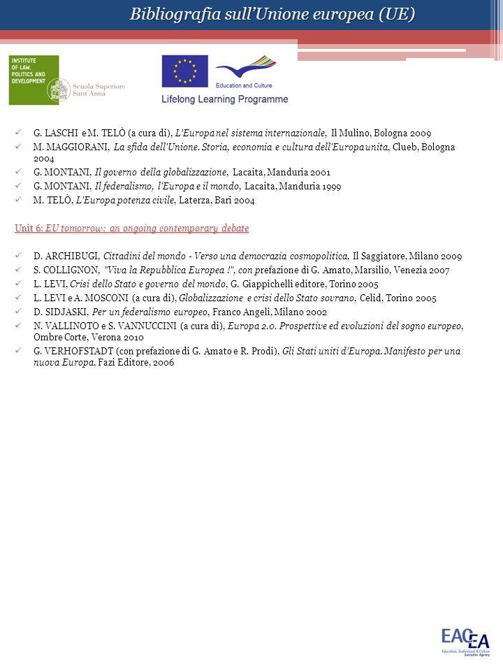 G. LASCHI e M. TELÒ (a cura di), LEuropa nel sistema internazionale, Il Mulino, Bologna 2009 M. MAGGIORANI, La sfida dell'Unione. Storia, economia e c