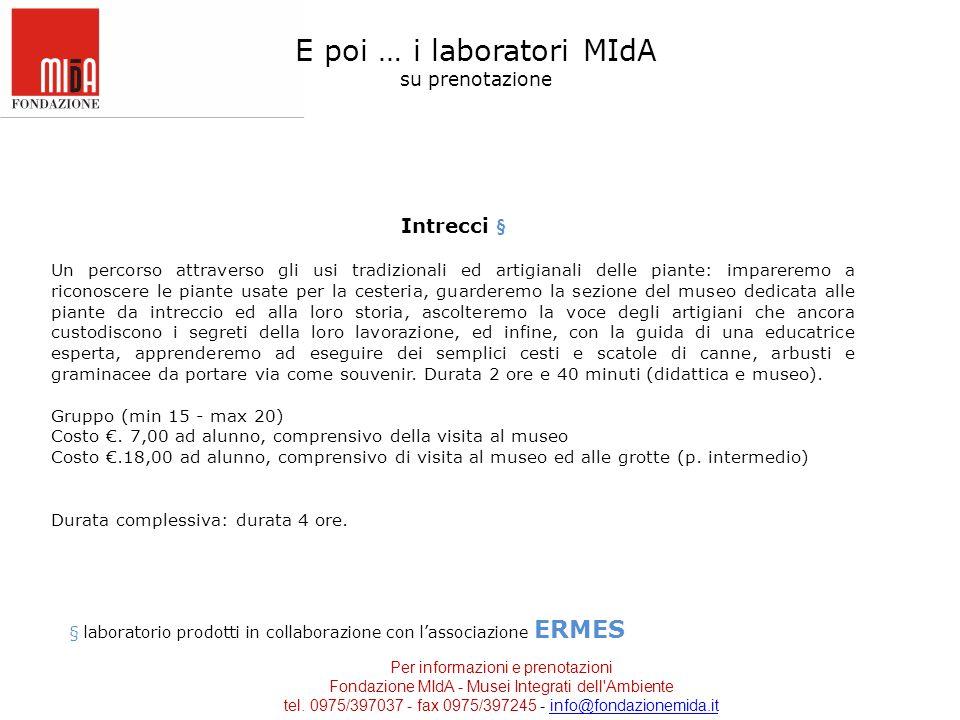 Per informazioni e prenotazioni Fondazione MIdA - Musei Integrati dell Ambiente tel.