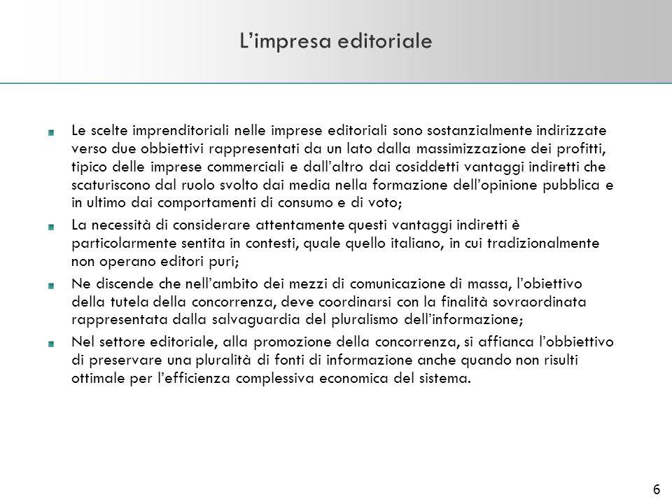 7 Lintervento pubblico a favore del pluralismo in Italia Misure di sostegno economico agli editori; Fissazione di limiti alle quote di mercato raggiungibili mediante acquisizioni da parte degli editori di quotidiani; Vincoli allattività di distribuzione e di vendita di giornali, improntati alla parità di trattamento a tutte le testate giornalistiche;
